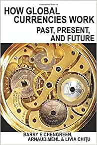 how global currencies work past present and future pdf